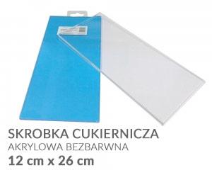 Skrobka cukiernicza - Akrylowa Bezbarwna - 12 cm x 26 cm
