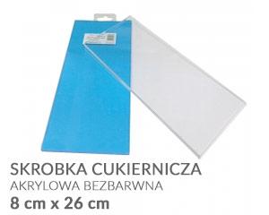 Skrobka cukiernicza - Akrylowa Bezbarwna - 8 cm x 26 cm