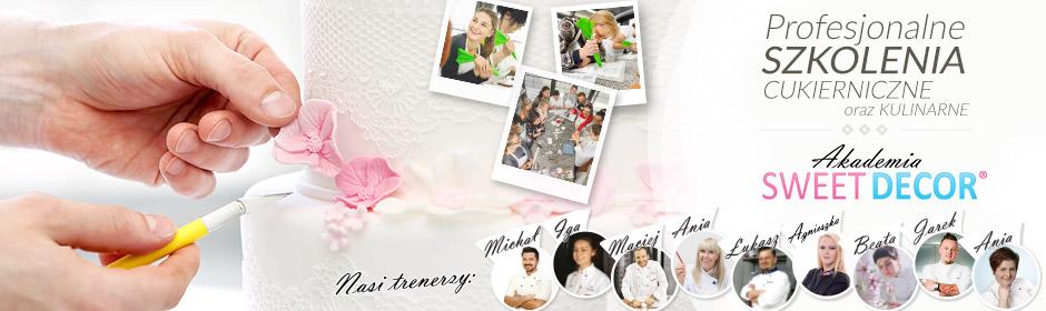Szkolenia Akademia Sweet Decor - szkolenia cukiernicze Śląsk